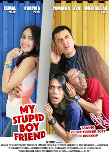 Sinopsis Film MY STUPID BOYFRIEND (Movie - 2017)