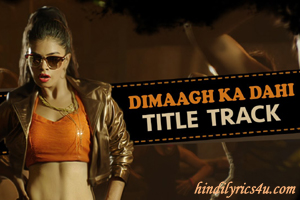 Dimaagh Ka Dahi (Title Song)