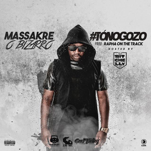 Massakre O Bizarro - #ToNoGozo (prod. Rapha) [Hosted by DJ Ricthelly]