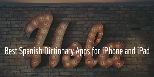 7 Best Spanish dictionary apps for iPhone & iPad 2018