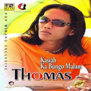 Thomas Arya - Kasiah Ka Bungo Malam (Full Album)