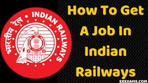 How To Get A Job In Indian Railways