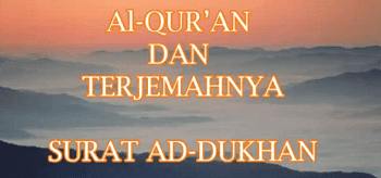 Surah Ad Dukhan termasuk kedalam golongan surat Surat | Surah Ad Dukhan Arab, Latin dan Terjemahannya
