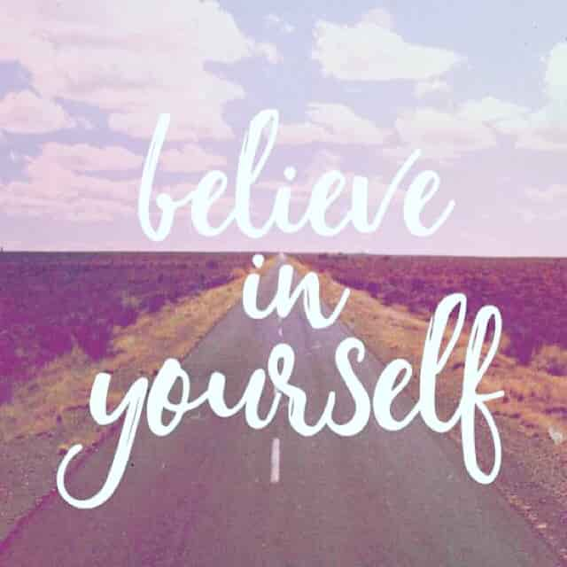 Believe  in  yourself..Don't  let anyone...