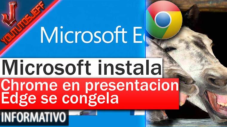 Edge se congela en Presentación de Microsoft e instalan Chrome