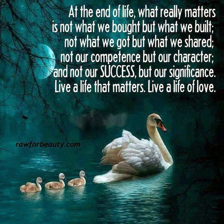 End Of Life Quotes Inspirational: PORRIDGE FOR THE SOUL: WHAT TRULY MATTERS IN THE END
