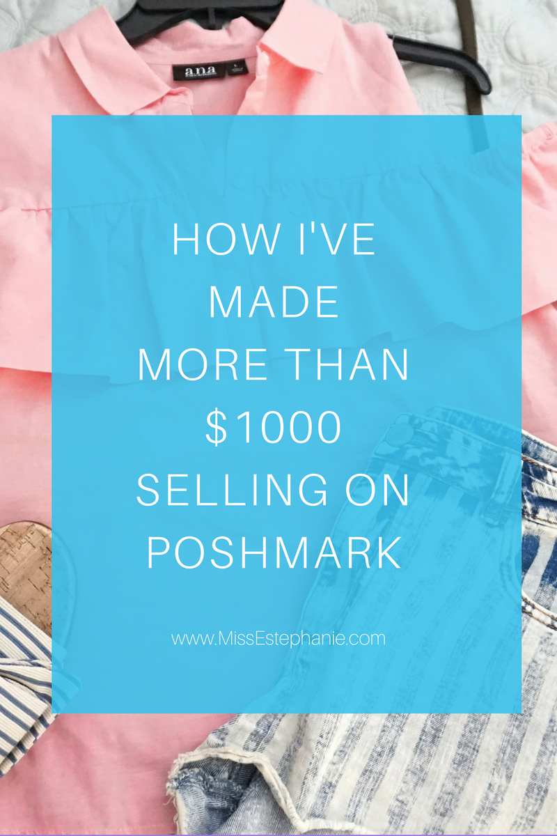 446df4d34fbe HOW I VE MADE MORE THAN  1000 SELLING ON POSHMARK - Miss Estephanie ...