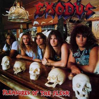 Exodus - Pleasures of the Flesh