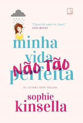 Minha vida (não tão) perfeita - Sophie Kinsella | Resenha