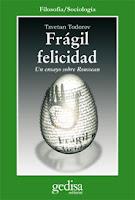 """""""Frágil y felicidad"""" - T. Todorov"""