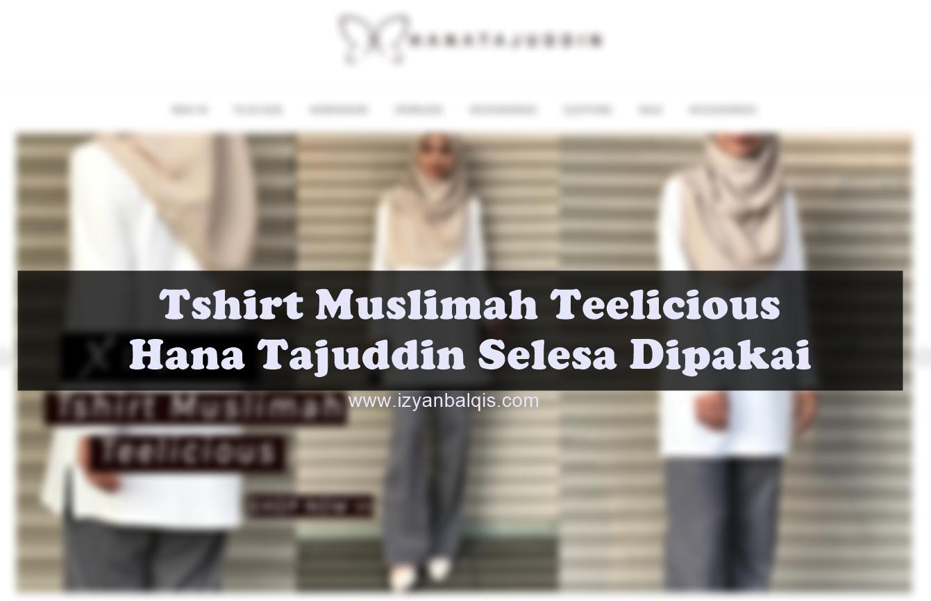 Tshirt Muslimah Teelicious Hana Tajuddin Labuh Dan Selesa Dipakai Untuk Beriadah