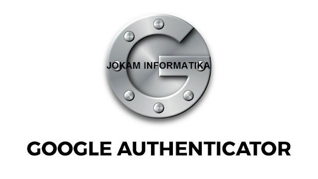 Cara Memasang Google Authenticator Untuk Chrome Komputer - JOKAM INFORMATIKA