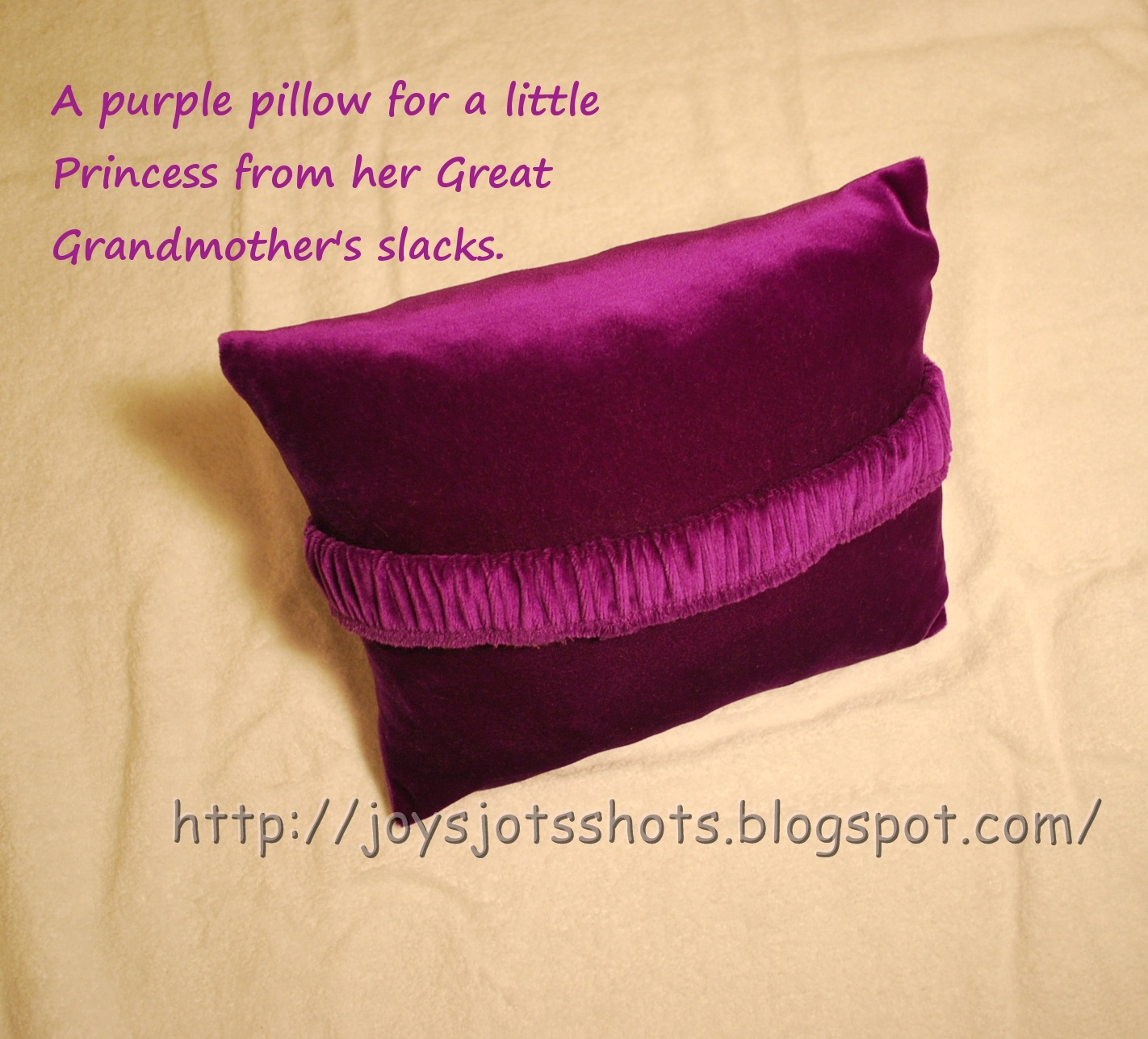 http://joysjotsshots.blogspot.com/2012/02/purple-pillow-for-princess.html