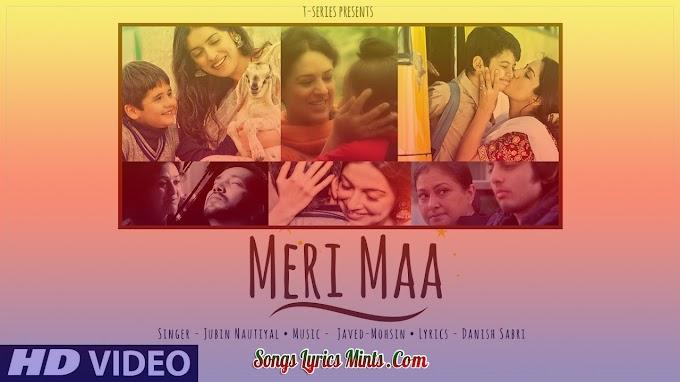 Meri Maa Lyrics In Hindi & English – Jubin Nautiyal Latest Hindi Song Lyrics 2020