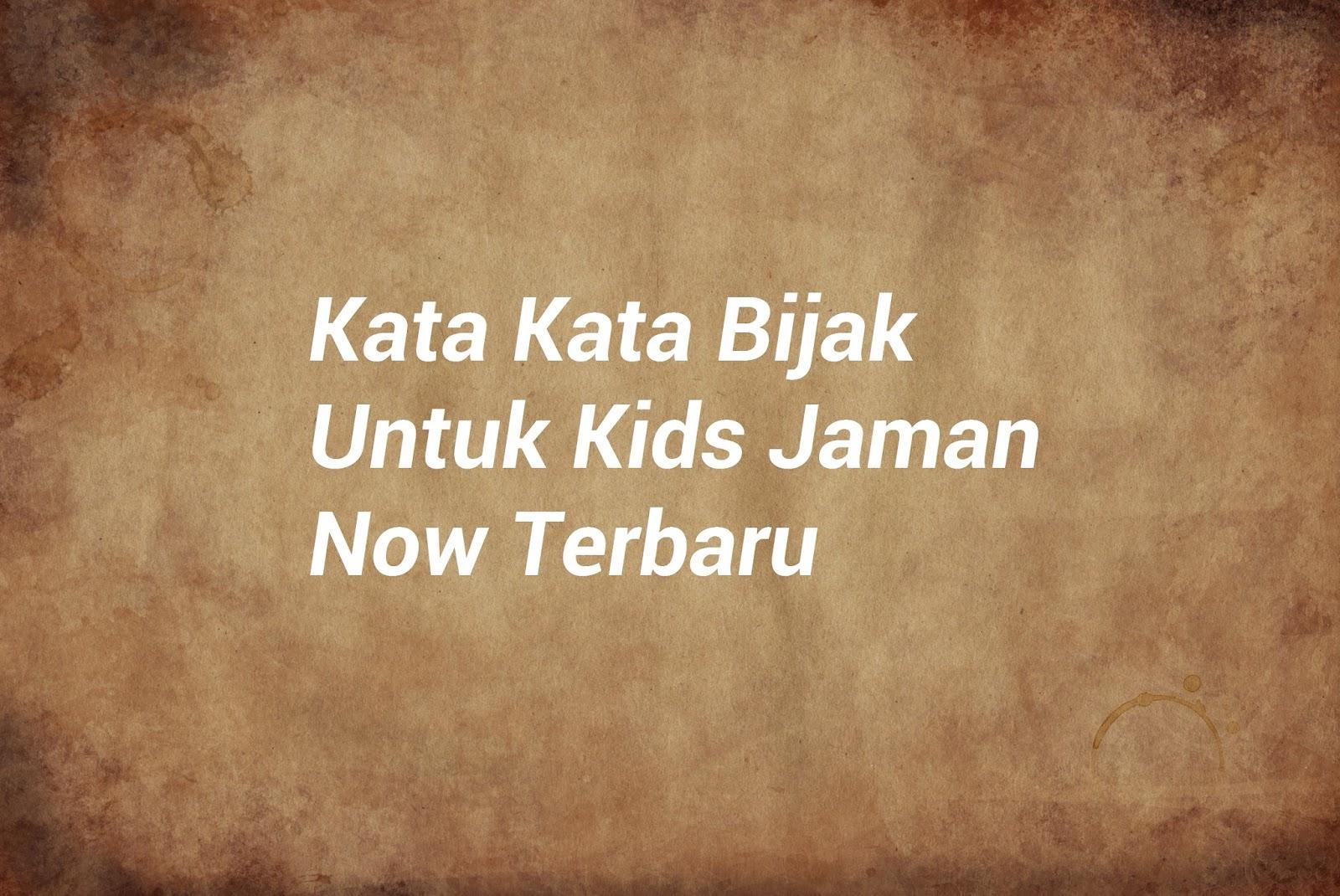 Kata Kata Kids Jaman Now - Katapos