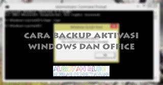 Cara Backup Aktivasi Microsoft Windows dan Office