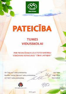 """PATEICĪBA Tumes vidusskolai par piedalīšanos izlietoto bateriju vākšanas konkursā  """"Tīrai Latvijai"""""""