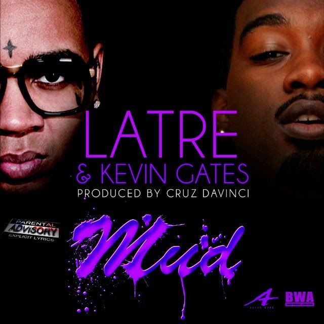 "#ClickPlay: Latre ft Kevin Gates - ""Mud"" (Prod Cruz Davinci)"