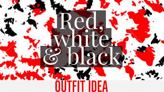 Outfit Idea: Red, White & Black