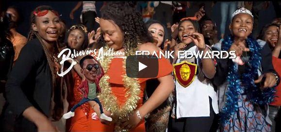 [SB-VIDEO] Frank Edwards - 'Believers Anthem'