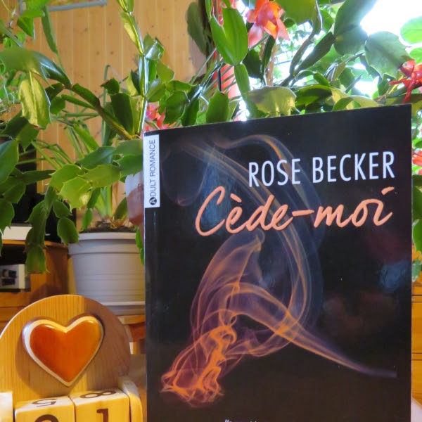 Cède-moi, intégrale de Rose M. Becker
