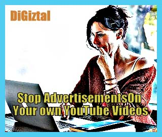 How To Stop Advertisements Appearing On Your Own YouTube Videos