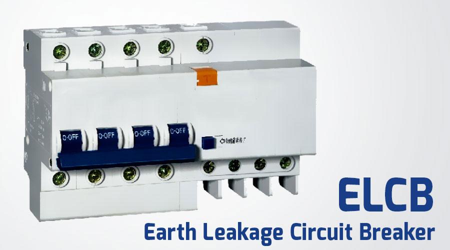 ELCB (Earth Lekuage Circuit Breaker)