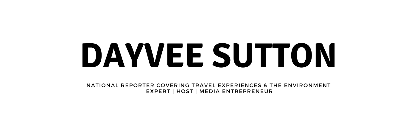 Dayvee Sutton | National reporter, expert covering travel experiences & the environment