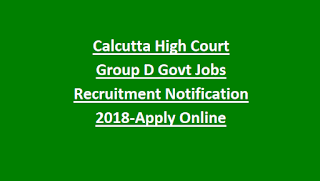 Calcutta High Court Group D Govt Jobs Recruitment Notification 2018-Apply Online