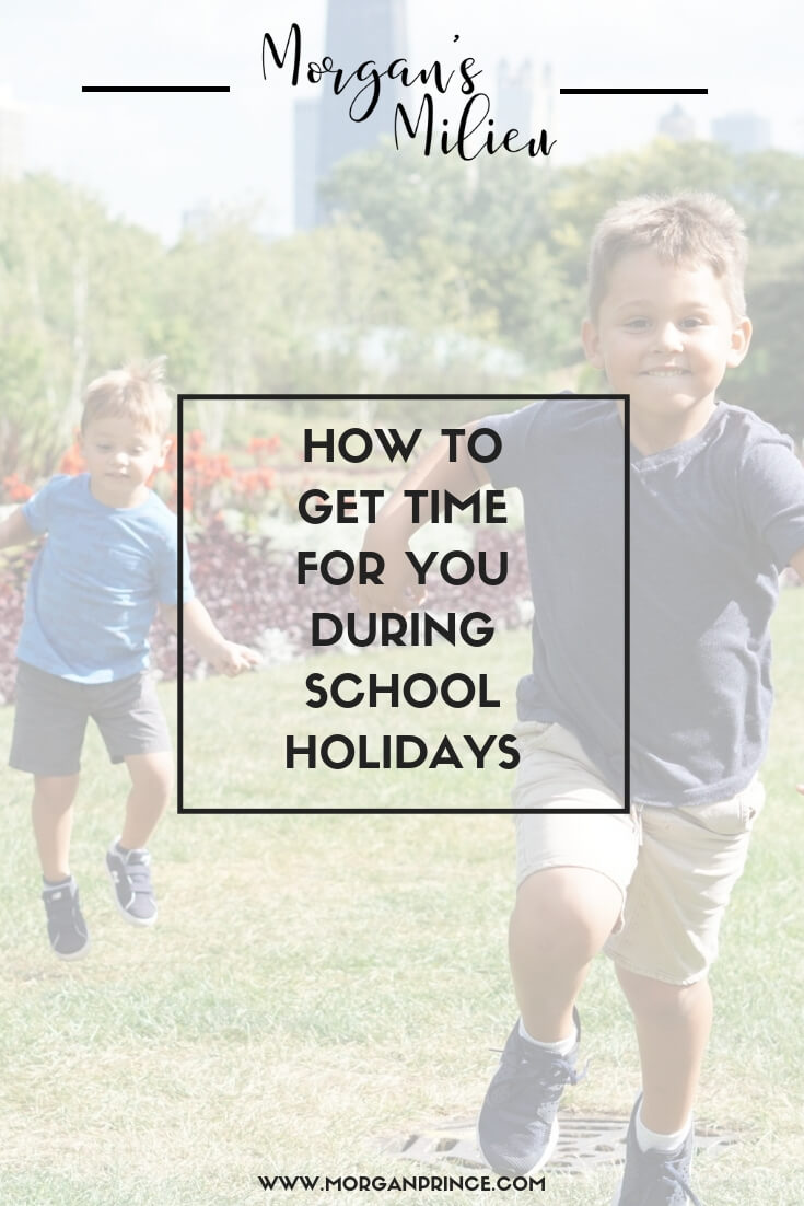 How To Get Time For You During School Holidays | The kids are about to be off school. You're used to them being at school and drinking a hot coffee in peace. So how do you get time for you during the school holidays? Click to read now or pin for later.