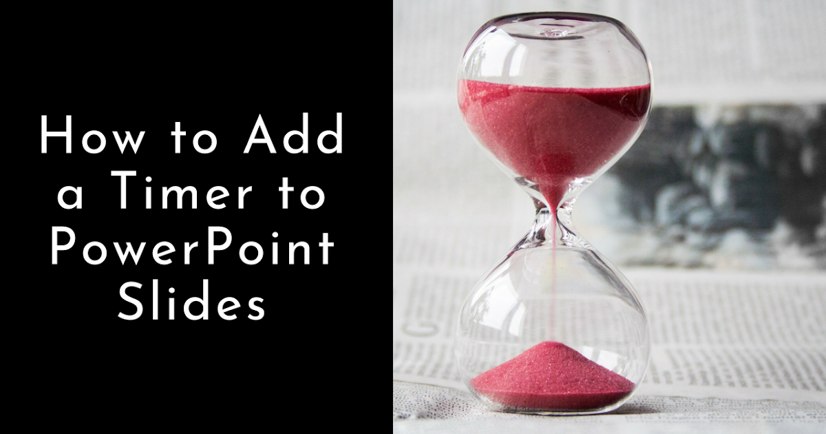 free technology for teachers how to add a timer to powerpoint slides