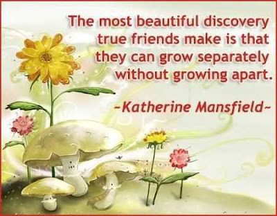 the most beautiful discorvery true friends make is that they can grow separately without growing apart.