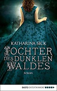 Neuerscheinungen im November 2017 #3 - Tochter des dunklen Waldes von Katharina Seck