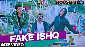 Watch Housefull 3 Fake Ishq full video song Watch Online Youtube HD Free Download