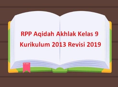 RPP Aqidah Akhlak Kelas 9 Kurikulum 2013 Revisi 2019