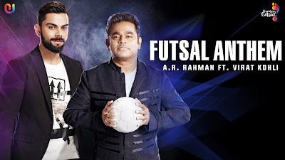 Futsal Anthem A R Rahman Virat Kohli Song Download