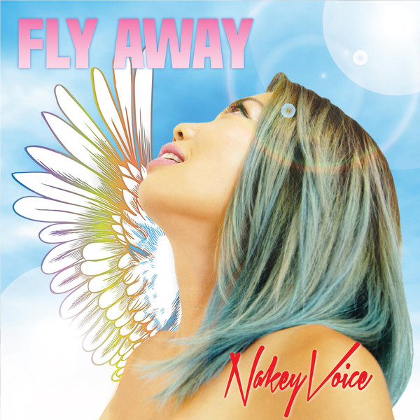 [Single] Nakey Voice – Fly Away (2015.10.02/MP3/RAR)