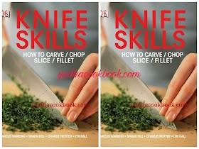 KNIFE SKILLS : HOW TO CARVE, CHOP, SLICE, FILLET