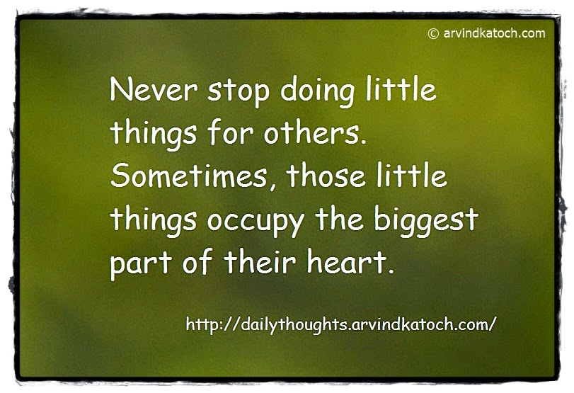 Little Things, occupy, heart, Daily Thought, Quote