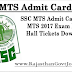 SSC MTS Admit Card 2017 : MTS 2017 Exam Date, Hall Tickets