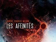 Les affinités - Robert Charles Wilson