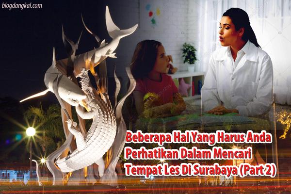 foto pelengkap artikel Beberapa Hal Yang Harus Anda Perhatikan Dalam Mencari Tempat Les Di Surabaya (Part 2)