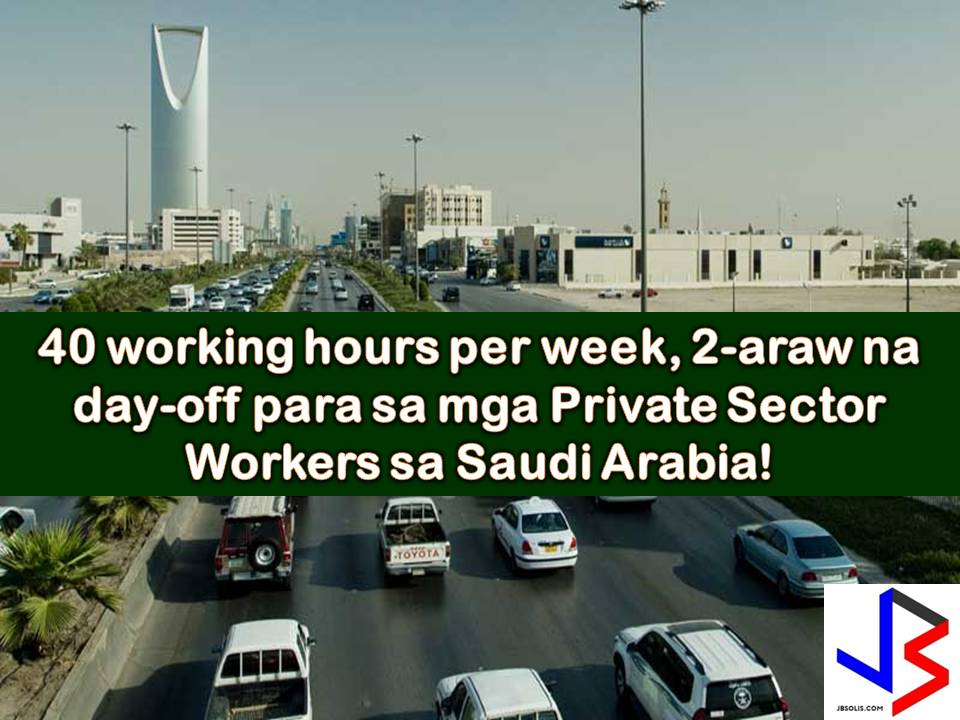 Thousands of Overseas Filipino Workers in Saudi Arabia will be very happy if King Salman accepts favorably and order a Royal Decree for the implementation of shortening working hours for private sector employees throughout the Kingdom.  This would only mean, more rest and more time for communicating with families back home if implemented.  If King Salman will sign the law, private sector employees in Saudi Arabia will enjoy a two-day weekend after Shura Council voted in favor of reducing work hours from 45, down to 40 hours per week.