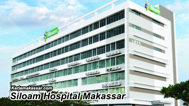 Lowongan Kerja Siloam Hospital Makassar Juli 2018