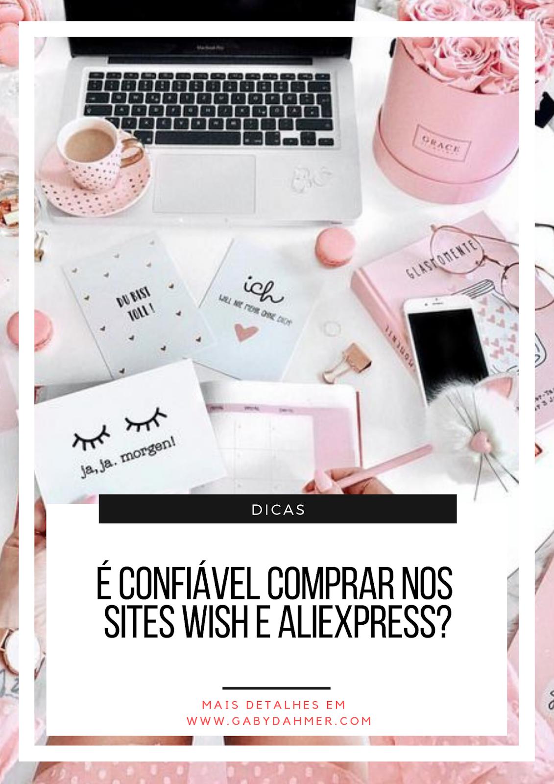 Confira se é confiável fazer compras nos sites Wish e AliExpress. Saiba mais: