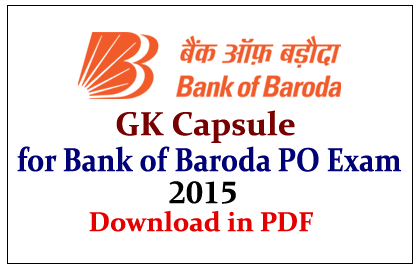 GK Capsule for Bank of Baroda PO Exam 2015 in pdf