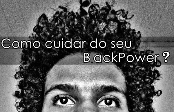 como cuidar do seu black power