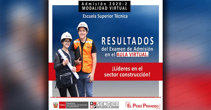 Resultados SENCICO 2020-2 (Sábado 22 Agosto 2020) Lista de Ingresantes - Examen Admisión Modalidad Virtual - Servicio Nacional de Capacitación para la Industria de la Construcción - www.sencico.gob.pe
