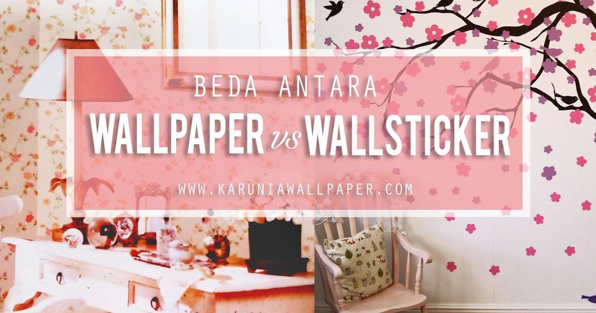 perbedaan wallpaper dinding dan wallsticker - karunia wallpaper