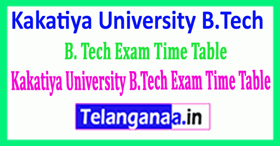 Kakatiya University B.Tech Exam Time Table